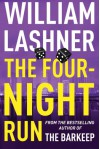 The Four-Night Run - William Lashner