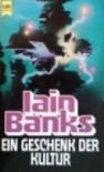 Ein Geschenk der Kultur: Erzählungen - Iain M. Banks