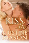 Kiss Me - Kristine Mason