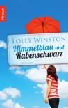 Himmelblau und Rabenschwarz - Lolly Winston