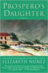 Prospero's Daughter: A Novel - Elizabeth Nunez