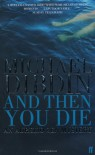 And Then You Die (Aurelio Zen 08) - Michael Dibdin