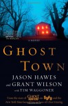 Ghost Town - Jason Hawes;Grant Wilson;Tim Waggoner