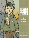 Little White Duck: A Childhood in China (Single Titles) - 'Na Liu',  'Andres Vera Martinez'