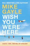 Wish You Were Here - Mike Gayle