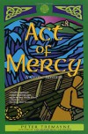 Act of Mercy: A Celtic Mystery - Peter Tremayne
