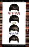 The Beatles and Philosophy: Nothing You Can Think that Can't Be Thunk - Michael Baur, Steven Baur, James S. Spiegel