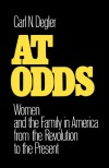 At Odds: Women and the Family in America from the Revolution to the Present - Carl N. Degler