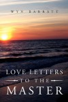 Love Letters to the Master - Wyn Barratt