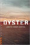 Oyster - Janette Turner Hospital