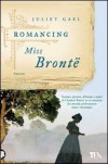 Romancing Miss Brontë - Juliet Gael, Claudio Carcano