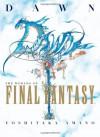 Dawn: The Worlds of Final Fantasy - Yoshitaka Amano, Camellia Nieh