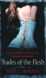 Trades of the Flesh - Faye L. Booth