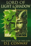 Lord of Light & Shadow: The Many Faces of the God (Llewellyn's World Religion & Magic Series,) - D.J. Conway