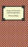 Songs of Innocence and of Experience - William Blake