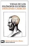 Vidas Y Opiniones De Los Filosofos Ilustres / Lives And Opinions Of Famous Philosophers (El Libro De Bolsillo. Bibliotecas Tematicas. Biblioteca De Clasicos De Grecia Y Roma) (Spanish Edition) - Laercio Diogenes