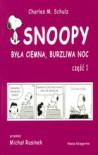 Snoopy: była ciemna, burzliwa noc część 1 - Charles M. Schulz