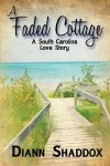 A Faded Cottage - Diann Shaddox