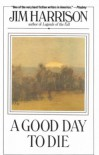 Good Day to Die - Jim Harrison