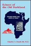 Echoes of the Old Darkland: Themes from the African Eden - Charles S. Finch III