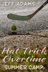 Hat Trick Overtime: Summer Camp - Jeff Adams