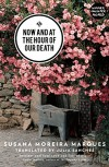 Now and at the Hour of our Death - Susana Moreira Marques, Julia Sanches