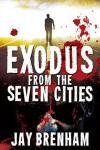 Exodus from the Seven Cities - Jay Brenham