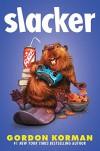 Slacker - Gordon Korman, Ross Dearsley