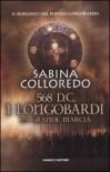 568 d.C. I Longobardi. La grande marcia - Sabina Colleredo