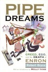 Pipe Dreams: Greed, Ego, and the Death of Enron - Robert Bryce