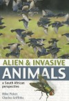 Alien & Invasive Animals: A South African Perspective - Mike Picker