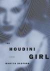 The Houdini Girl - Martyn Bedford