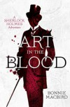 Art in the Blood: A Sherlock Holmes Adventure (Sherlock Holmes Adventures) -  'Bonnie MacBird'