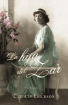La hija del zar / The Tsarina's Daughter (Spanish Edition) - Carolly Erickson
