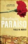 Revolução Paraíso - Paulo M. Morais