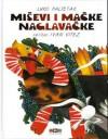 Miševi i mačke naglavačke - Luko Paljetak