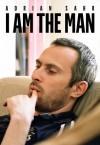 I Am The Man - Adrian Sahr