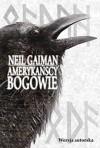 Amerykańscy bogowie - Neil Gaiman, Paulina Braitner