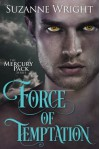 Force of Temptation (Mercury Pack) - Suzanne Wright
