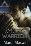 Wynter's Warrior (The Mating Challenge Book 1) - Mardi Maxwell