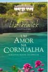 Um Amor na Cornualha - Liz Fenwick