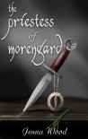 The Priestess of Morengard - Jenna Wood