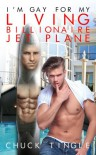 I'm Gay For My Living Billionaire Jet Plane - Chuck Tingle