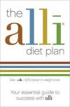 The Alli Diet Plan: Your Essential Guide to Success with Alli. Fiona Wilcock - Fiona Wilcock