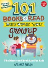 101 Books to Read Before You Grow Up: The must-read book list for kids (101 series for Kids) - Bianca Schulze