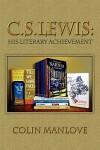 C. S. Lewis: His Literary Achievement - Colin Manlove