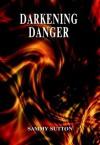 Darkening Danger - Sammy Sutton