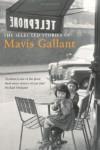 The Selected Stories of Mavis Gallant - Mavis Gallant
