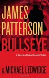 Bullseye (Michael Bennett) - James Patterson, Michael Ledwidge