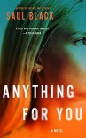 Anything For You (Valerie Hart #3) - Saul Black